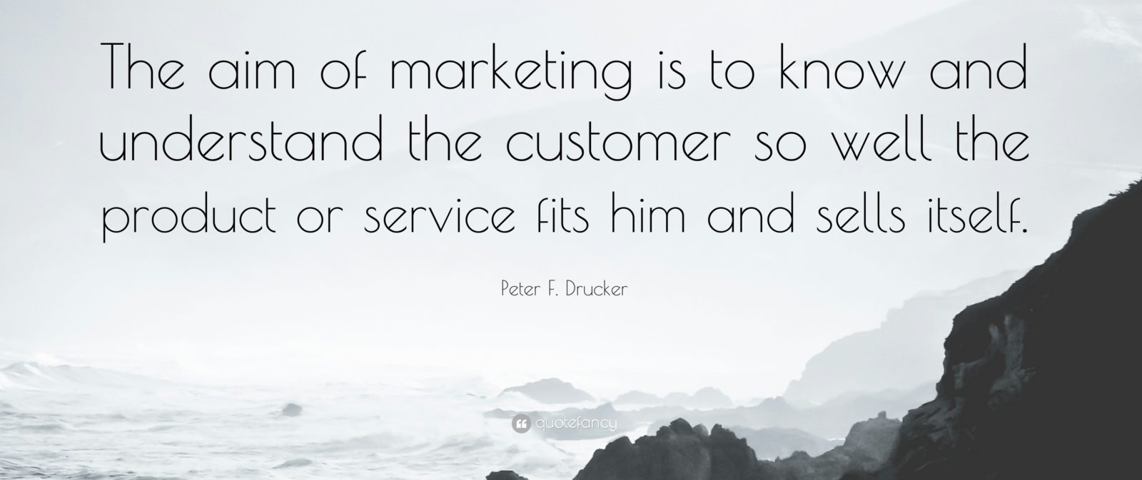 Peter-F-Drucker-Quote-The-aim-of-marketing-is-to-know-and